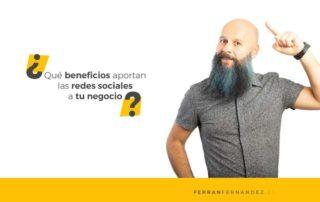 ¿Qué beneficios aportan las redes sociales a tu negocio?
